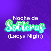 Noche de Solteras (Ladys Night) by Various Artists