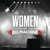 Women Of Big Machine de Various Artists