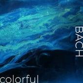Bach - Colorful von Johann Sebastian Bach