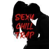 Sexy Chill Trap von Ibiza Chill Out