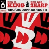 What'cha Gonna Do About It by Ben E. King