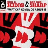 What'cha Gonna Do About It de Ben E. King