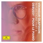 Reflections Pt. 4 / Debussy: Pour le piano von Vikingur Olafsson