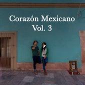 Corazón Mexicano Vol. 3 by Various Artists