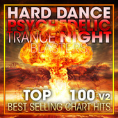 Hard Dance Psychedelic Trance Night Blasters Top 100 Best Selling Chart Hits + DJ Mix V2 by Dr. Spook