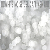 !!!!!White Noise Delicate ASMR!!!!! by Color Noise Therapy