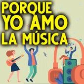 Porque Yo Amo La Música by Various Artists
