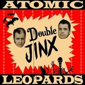 Double Jinx de Atomic Leopards