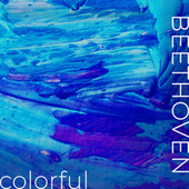 Beethoven - Colorful by Ludwig van Beethoven