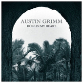 Hole in My Heart de Austin Grimm