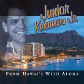 From Hawai'i with Aloha! von Junior Kekuewa Jr.