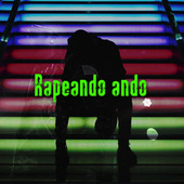 Rapeando ando by Various Artists