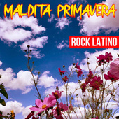 Maldita Primavera Rock Latino by Various Artists