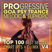 Progressive Goa Psy Trance Melodic & Euphoric Top 100 Best Selling Chart Hits + DJ Mix V4 by Goa Doc