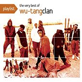 Playlist: The Very Best Of Wu-Tang Clan by Wu-Tang Clan