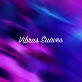 Vibras Suaves by Various Artists