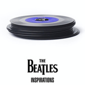The Beatles - Inspirations de The Beatles