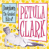 Downtown: The Greatest Hits of Petula Clark von Petula Clark