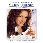 MY BEST FRIEND'S WEDDING  MUSIC FROM THE MOTION PICTURE von Original Soundtrack
