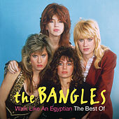 Walk Like An Egyptian: The Best Of The Bangles di The Bangles
