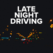 Late Night Driving by Various Artists
