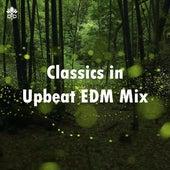 Classics in Upbeat EDM Mix de Various Artists