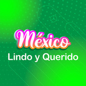 Mexico Lindo y Querido by Various Artists