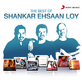 Best of SEL by Shankar-Ehsaan-Loy