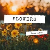 Flowers by Sergy el Som