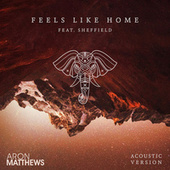 Feels Like Home (Acoustic Version) by Aron Matthews