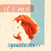 Gentle Lines von It's M.E.