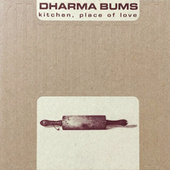 Kitchen, Place of Love by Dharma Bums