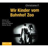 Wir Kinder vom Bahnhof Zoo von Christiane F. (Hörbuch)