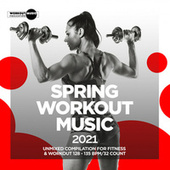 Spring Workout Music 2021: Unmixed Compilation for Fitness & Workout 128 - 135 bpm/32 Count fra Various Artists
