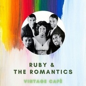 Ruby & The Romantics - Vintage Cafè by Ruby And The Romantics