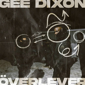ÖVERLEVER by Gee Dixon