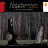 Anástasis. a Journey Through Old Greek Music by Katerina Papadopoulou