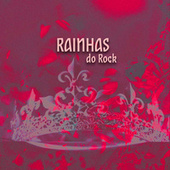 Rainhas do Rock by Various Artists
