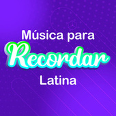 Música Para Recordar Latina by Various Artists