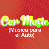 Car Music (Música Para el Auto) by Various Artists
