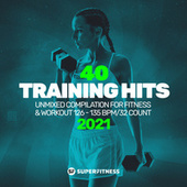 40 Training Hits 2021: Unmixed Compilation for Fitness & Workout 126 - 135 bpm/32 Count fra Various Artists
