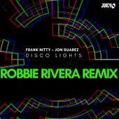 Disco Lights - Robbie Rivera Remix von Frank Nitty