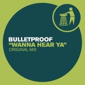Wanna Hear Ya von Bulletproof