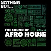Nothing But... The Sound of Afro House, Vol. 14 von Various Artists