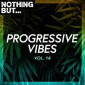 Nothing But... Progressive Vibes, Vol. 14 by Various Artists