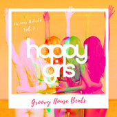 Happy Girls (Groovy House Beats), Vol. 3 by Various Artists