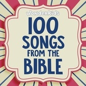 100 Songs from the Bible by Wonder Kids