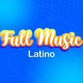 FULL MUSIC (LATINO) de Various Artists