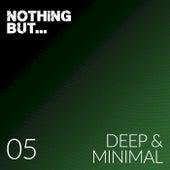 Nothing But... Deep & Minimal, Vol. 05 fra Various Artists