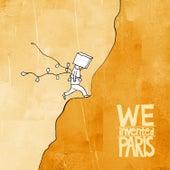 We Invented Paris by We Invented Paris